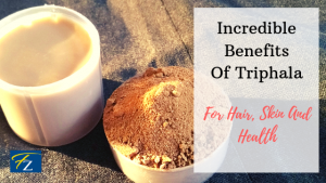 benefits of triphala, triphala powder, triphala for skin, triphala for hair
