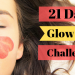 Take This 21 Days Glow Up Challenge And See The Change - Glowing Skin Tips